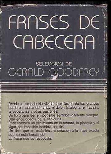 Frases De Cabecera Gerald Goodfrey Amazoncom Books