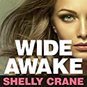 Wide Awake Audiobook by Shelly Crane Narrated by Emily Durante, Sean Crisden