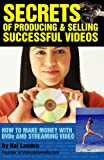 Secrets of Producing and Selling Successful Videos, Hal Landen, 1888093129