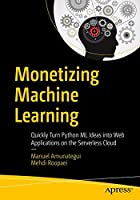 Monetizing Machine Learning Front Cover