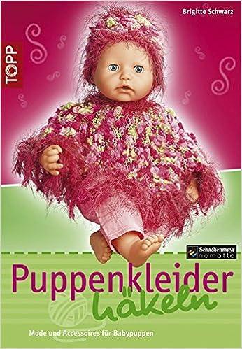Puppenkleider häkeln: Mode und Accessoires für Baby-Puppen. Mode mit ...