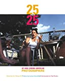 25 under 25, Iris Tillman Hill, Tom Rankin, Lauren Greenfield, A Lyndhurst Book, 1576871924