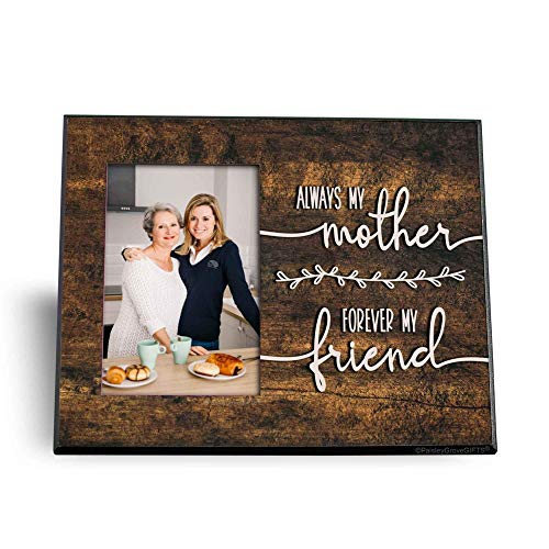 Always My Mother Forever My Friend Mom Frame, Sentimental Gifts for Mom (Mother Friend)