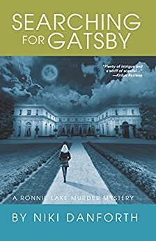 Searching for Gatsby: A Ronnie Lake Murder Mystery (An Accidental Lady Detective, A Private Investigator Crime Series Book 3) by [Danforth, Niki]