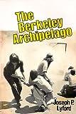 The Berkeley Archipelago, Joseph P. Lyford, 0895268744