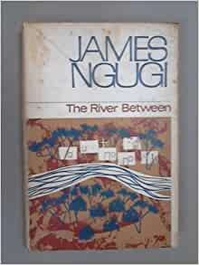 ngugi wa thiong o notes on the river between You are reading the river between non-fiction ngugi wa thiong'o is undoubtedly kenya most prolific writer born in 1938 ngugi went to makerere university in uganda and later to the university of leeds in the uk.
