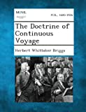 The Doctrine of Continuous Voyage, Herbert Whittaker Briggs, 1289347182
