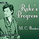 Rake's Progress: A Novel of Regency England: A House for the Season, Book 4   Marion Chesney