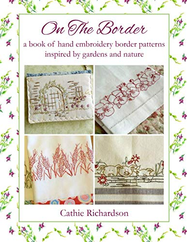 On The Border: A book of hand embroidery border patterns inspired by garden and nature