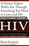 The First Year: HIV: An Essential Guide for the Newly Diagnosed