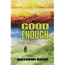 My Search for Good Enough