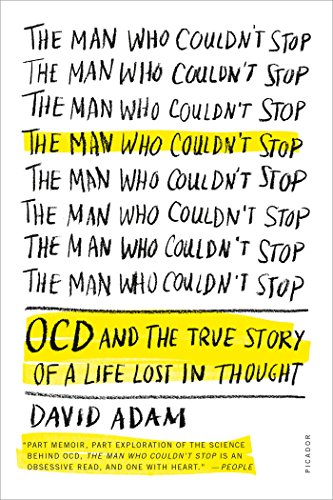 Image of The Man Who Couldn't Stop: OCD and the True Story of a Life Lost in Thought