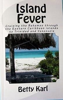 Island Fever - Cruising the Bahamas, Caribbean Islands by [Karl, Betty]