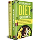 Entzündungshemmend Diet for Beginners: The Complete Guide to Healing Your Immune System, Restoring Health and Naturally Remedying Arthritis & Chronic Fatigue