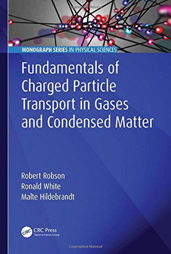 Fundamentals of Charged Particle Transport in Gases and Condensed Matter (Monograph Series in Physical Sciences)-cover