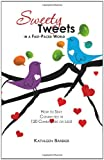Sweety Tweets in a Fast-Paced World, Kathleen Barbier, 1463738978