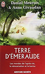 Terre d'Émeraude - Les mondes de l'après-vie, la réincarnation et le karma