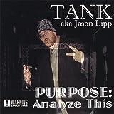 Purpose- Analyze This by Tank (2008-04-22)