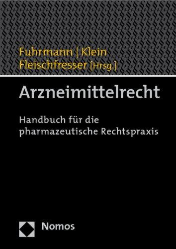Arzneimittelrecht: Handbuch für die pharmazeutische Rechtspraxis