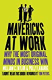 img - for Mavericks at Work: Why the most original minds in business win by Taylor, William, LaBarre, Polly (2011) Paperback book / textbook / text book