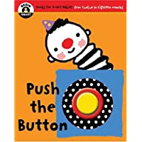 Push the Button (Begin Smart) (Begin Smart: Books for Smart Babies from Twelve to Eighteen Months)