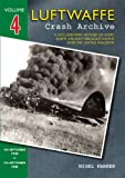 img - for Luftwaffe Crash Archive: Part 4, Volume 4: 10th September 1940 to 27th September 1940 book / textbook / text book