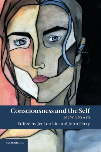 Read Online Consciousness and the Self: New Essays pdf