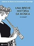 capa de Uma Breve História Da Música - Coleção Cadernos Música