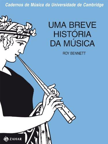 Uma Breve História Da Música - Coleção Cadernos Música