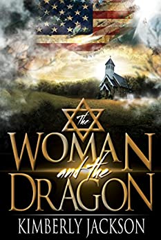 The Woman and the Dragon: Israel, the Holy Nation Trampled Upon by [Jackson, Kimberly]