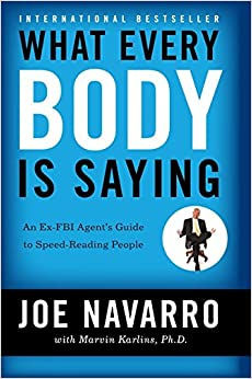 What Every BODY is Saying  An Ex FBI Agent     s Guide to Speed Reading People Amazon com