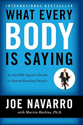 What Every BODY is Saying: An Ex-FBI Agents Guide to Speed-Reading People [Joe Navarro - Marvin Karlins] (Tapa Blanda)