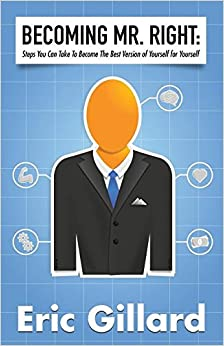 Book Becoming Mr. Right: Steps You Can Take to Become the Best Version of Yourself for Yourself