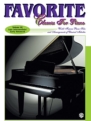 Favorite Classics for Piano, Vol 3: World Famous Piano Solos and Arrangements of Classical Melodies, Book & CD (Favorite Classics for Piano (part of the Schultz Library))