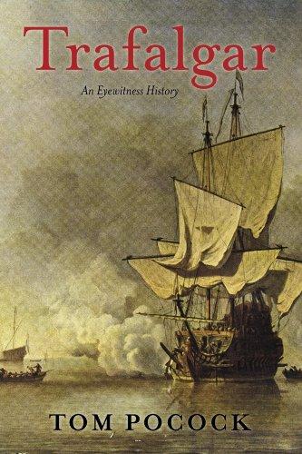 Trafalgar: An Eyewitness History