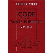 CODE DE LA SANTÉ PUBLIQUE 2009 23ED.