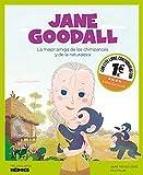 Jane Goodall: La mejor amiga de los chimpancés y de la naturaleza: 6 (Mis pequeños héroes)