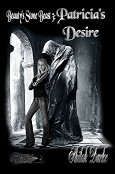 Patricia's Desire (Beauty's Stone Beast Series Book 3) by [Darke, Shiloh]