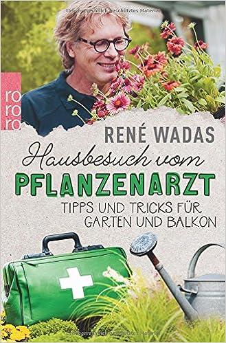 Hausbesuch Vom Pflanzenarzt: Tipps Und Tricks Für Garten Und Balkon    Livros Na Amazon Brasil  9783499633546