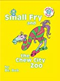 Small Fry and the Chew City Zoo, Robert C. Huber, 1931945616