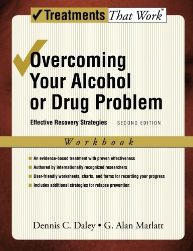 Overcoming Your Alcohol or Drug Problem: Effective Recovery Strategies Workbook (Treatments That ()