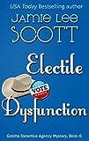 Electile Dysfunction: Gotcha Detective Agency Mystery Book6