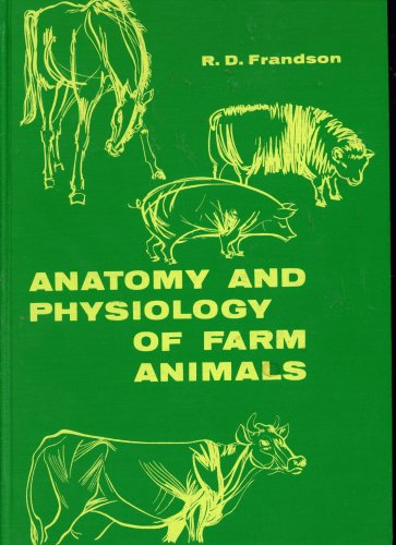 Anatomy and Physiology of Farm Animals with 231 Illustrations
