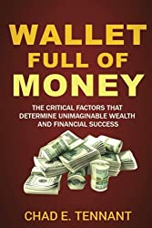 Wallet Full of Money: The Critical Factors that Determine Unimaginable Wealth and Financial Success
