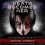 Kyпить Death Becomes Her: The Kurtherian Gambit, Book 1 на Amazon.com