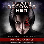 Death Becomes Her: The Kurtherian Gambit, Book 1 | Michael Anderle