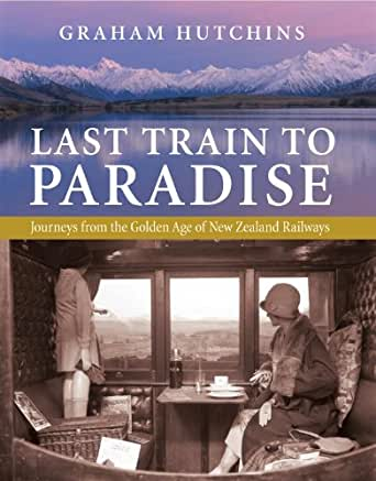 Last Train To Paradise Journeys From The Golden Age Of