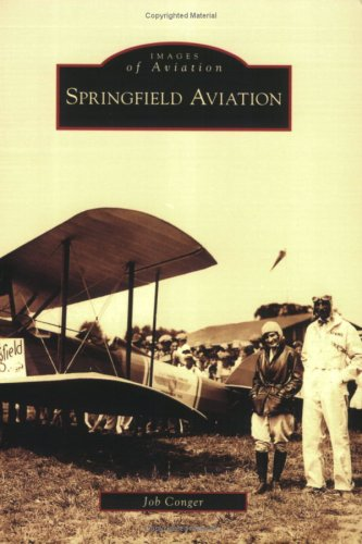 Download Springfield Aviation (Images of Aviation: Illinois) PDF