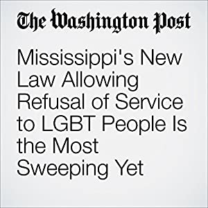 Mississippi's New Law Allowing Refusal of Service to LGBT People Is the Most Sweeping Yet