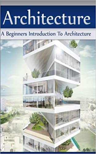Architecture: A Beginners Introduction To Architecture: Jennifer Inston:  9781523279982: Amazon.com: Books